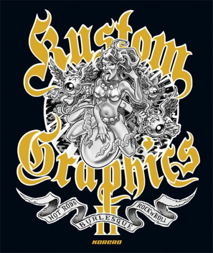 Kustom graphics II : hot rods, burlesque and rock 'n' roll