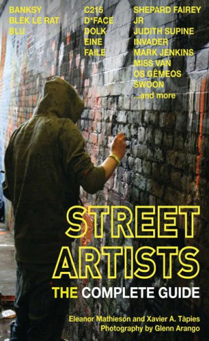 Street Artists: The Complete Guide