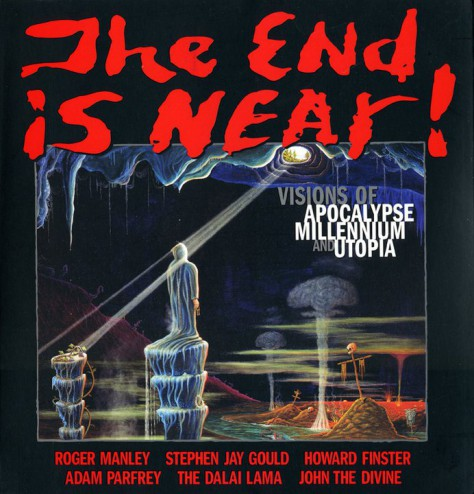 The End is Near!: Visions of Apocalypse, Millennium and Utopia