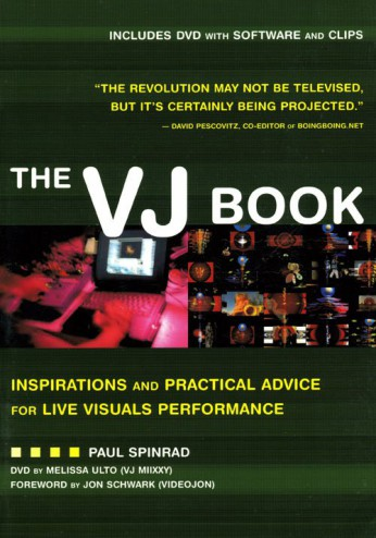 The VJ Book: Inspirations and Practical Advice for Live Visuals Performance