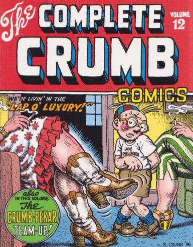 The Complete Crumb Comics Vol. 12: We're Livin' in the Lap of Luxury