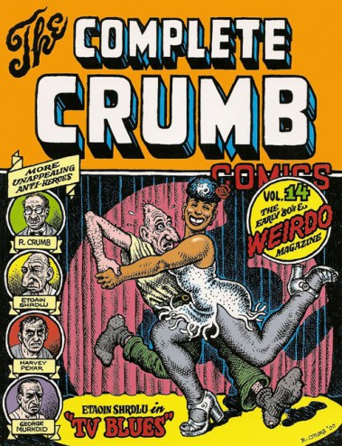 The Complete Crumb Comics Vol. 14: The Early '80s & Weirdo Magazine