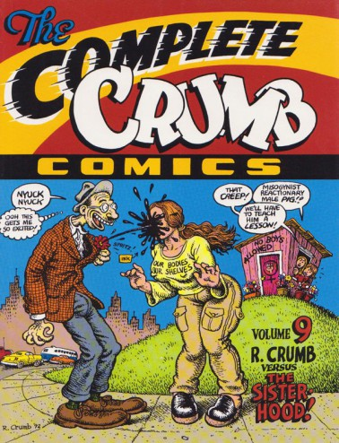 The Complete Crumb Comics Vol. 9: R. Crumb versus the Sisterhood
