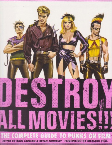 Destroy all movies!!! : the complete guide to punks on film