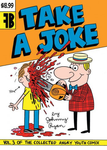 Take a Joke: Vol. 3 of the Collected Angry Youth Comix