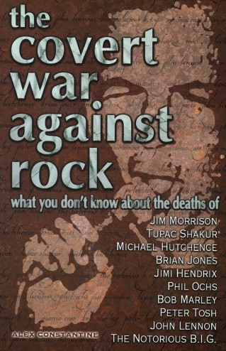 The Covert War Against Rock: What You Don't Know About the Deaths of