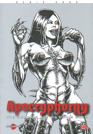 Apocryphorgy: The Demonic Art of Denis Grrr