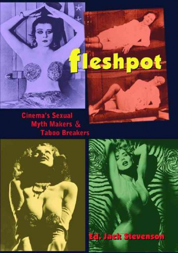 FLESHPOT Cinema's Sexual Myth Makers and Taboo Breakers