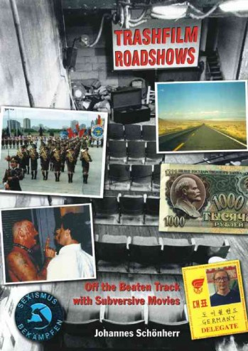 TRASHFILM ROADSHOWS  On The Road With Subversive Movies