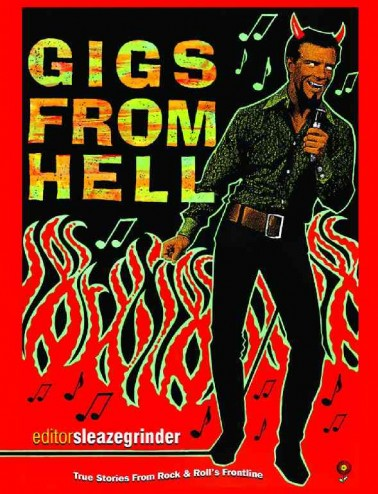 GIGS FROM HELL  True Stories From RocknRoll's Frontline