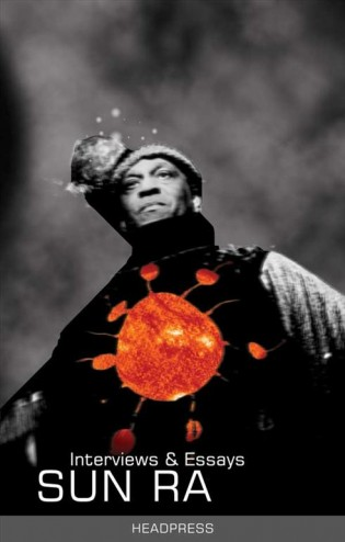 SUN RA  Interviews & Essays