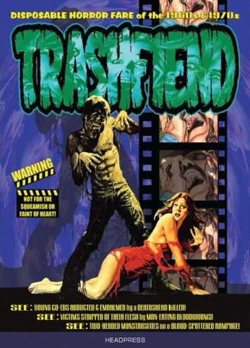 TRASHFIEND  Disposable Horror Culture of the 1960s and 1970s